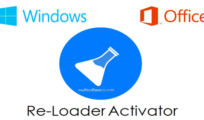 Re-Loader Activator v3.4 + Windows & Office Activation [Latest]